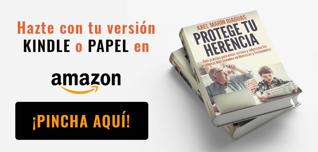 Protege tu herencia version kindle y papel en Amazon
